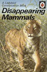 Disappearing Mammals, A Ladybird Conservation Book, 1973